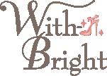 With-Bright ウィズブライト